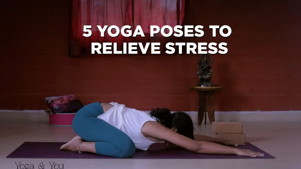 5 Yoga poses to relieve stress  Asanas to deal with Anxiety  Yoga to improve mental health